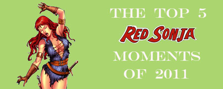 The Top 5 Red Sonja Moments of 2011